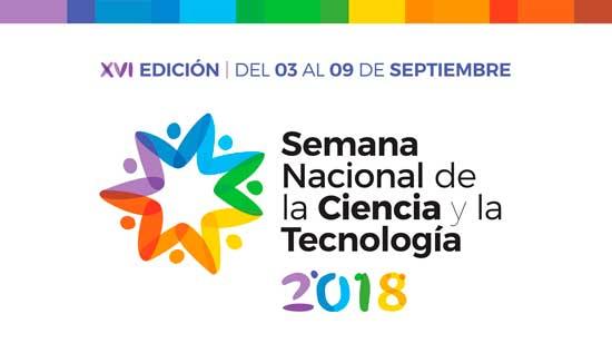 Semana Nacional de la Ciencia y la Tecnología 2018