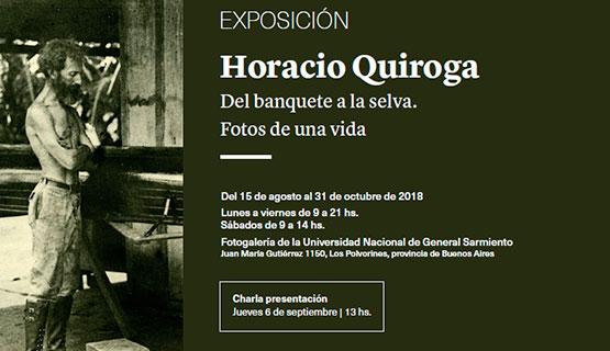 Inauguración de la muestra fotográfica Horacio Quiroga. Del banquete a la selva
