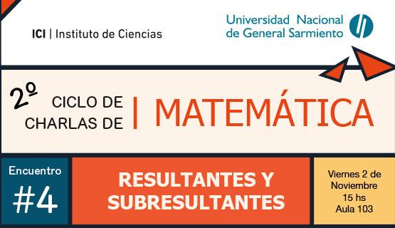 Resultantes y subresultantes, será el tema del último encuentro del ciclo de charlas matemáticas