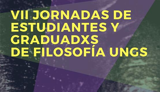 VII Jornadas de Estudiantes y Graduadxs de Filosofía UNGS