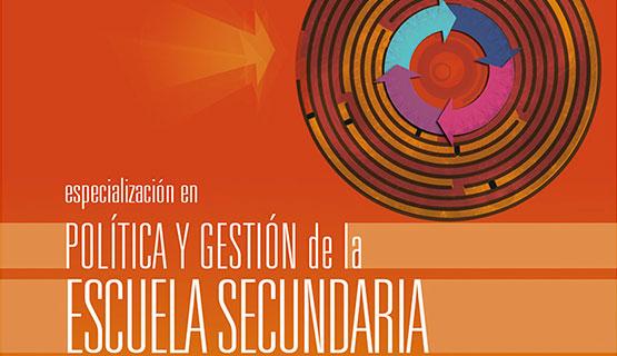 Inscripción a la Especialización en Política y Gestión de la Escuela Secundaria