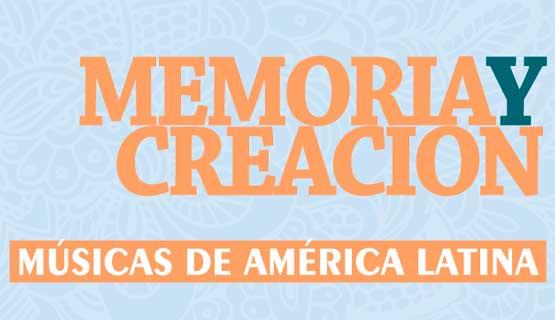 Memoria y creación: músicas de América Latina