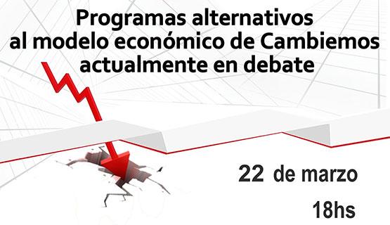 Programas alternativos al modelo económico de Cambiemos actualmente en debate