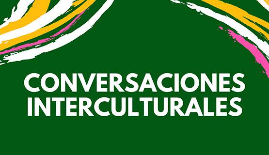 Continúa el ciclo de Conversaciones Interculturales
