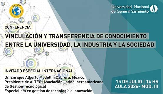 """Conferencia """"Vinculación y transferencia de conocimiento entre la universidad, la industria y la sociedad"""""""