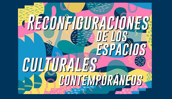 """IV Jornadas de Cultura y Lenguajes artísticos """"Reconfiguraciones de los espacios culturales contemporáneos"""""""