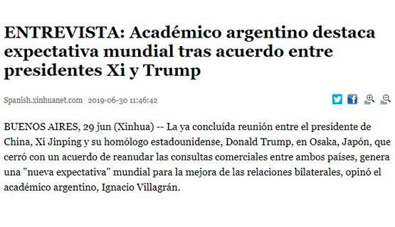 Ignacio Villagrán en Agencia de noticias china | Académico argentino destaca expectativa mundial tras acuerdo entre presidentes Xi y Trump