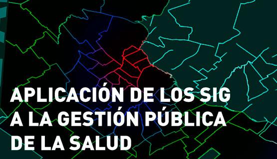"""Clase abierta """"Aplicación de los Sistemas de Información Geográfica a la gestión pública de la salud"""