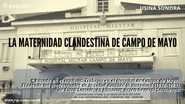 PODCAST | La Maternidad Clandestina de Campo de Mayo