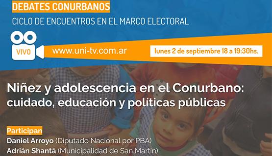 Debates Conurbanos. Niñez y adolescencia en el conurbano: Cuidado, educación y políticas públicas.