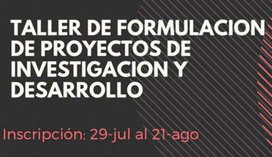 Taller de formulación de proyectos de investigación y desarrollo