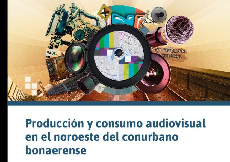 Producción y consumo audiovisual en el noroeste del conurbano bonaerense