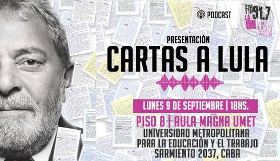 FM La Uni presenta la serie de podcast Cartas a Lula en la UMET