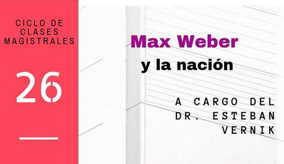 Clase magistral: Max Weber y la nación