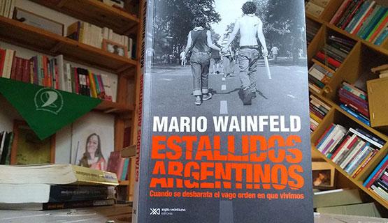 Presentación del libro Estallidos Argentinos, de Mario Wainfeld