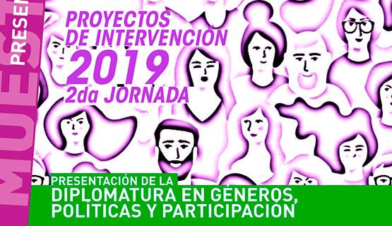Jornada de prensentación de proyectos de intervención de la diplomatura en Géneros, Políticas y Participación