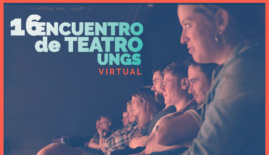 16° Encuentro de Teatro UNGS virtual