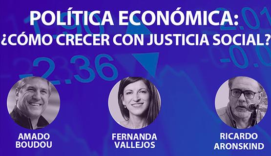 Política económica: ¿Cómo crecer con justicia social?, en Periscopio