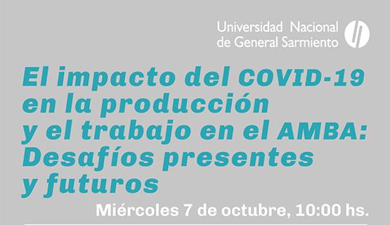 El impacto del covid-19 en la producción y el trabajo en el AMBA: Desafíos presentes y futuro
