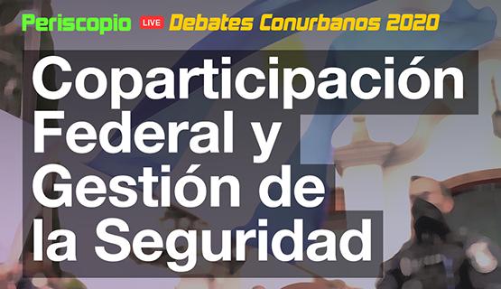 Debate sobre coparticipación federal y gestión de la seguridad
