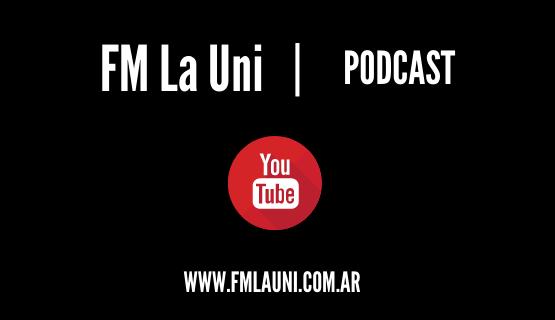 Los podcast de FM La Uni están disponibles en YouTube