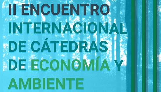 Se realizará el segundo encuentro internacional de cátedras de economía y ambiente