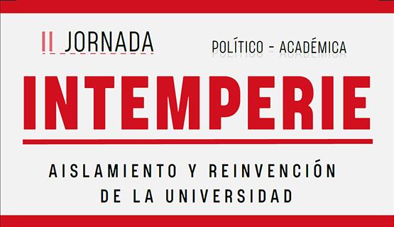 Intemperie, jornadas político-académicas