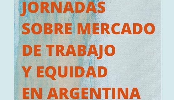 Se realizará las 17° Jornadas sobre Mercado de trabajo y Equidad en Argentina