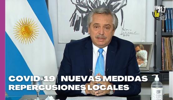 COVID-19 | Repercusiones locales a las nuevas medidas anunciadas por el Gobierno Nacional