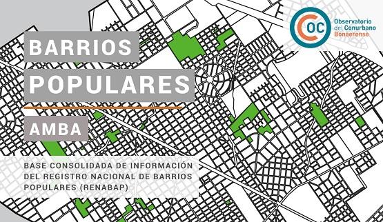 Información sobre barrios populares del AMBA consolidada por el Observatorio del Conurbano Bonaerense