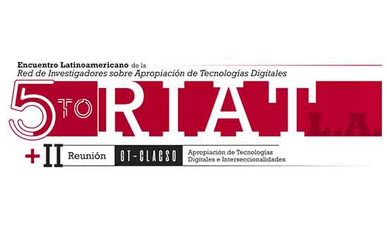 5° Encuentro latinoamericano de la Red de Investigadores/as sobre Apropiación de Tecnologías Digitales