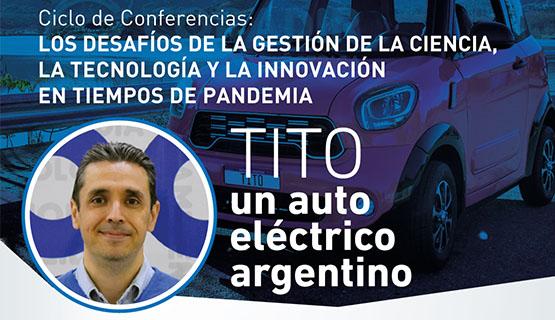 TITO, el auto eléctrico argentino, en el ciclo de charlas sobre los desafíos de gestión de CTI